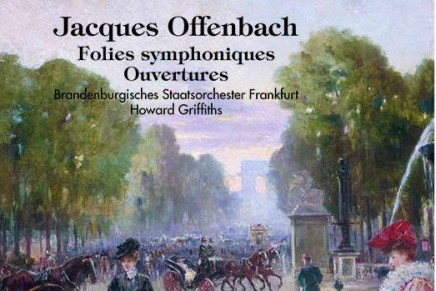 "Jacques Offenbach's ""Folies symphoniques"": Howard Griffiths & Brandenburgisches Staatsorchester Frankfurt"