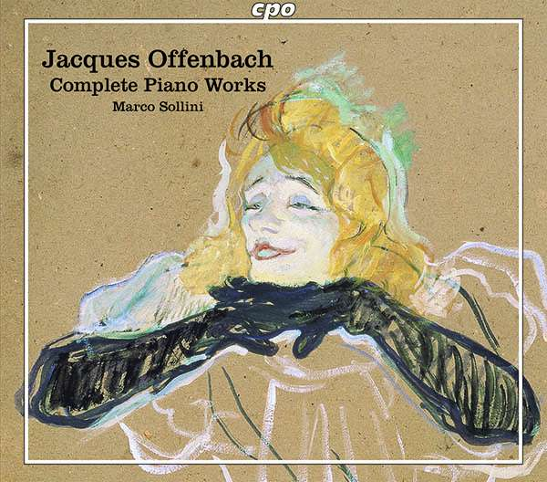 Offenbach's complete piano works on cpo.