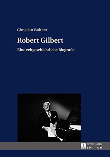 """Christian Walther's """"Robert Gilbert. Eine zeitgeschichtliche Biografie."""" (Peter Lang, 2016)"""