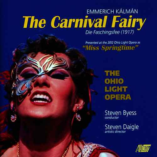 "The 2012 recording of ""Faschingsfee"" as ""Carnival Fairy"" from the Ohio Light Opera. (Photo: Albany Records)"