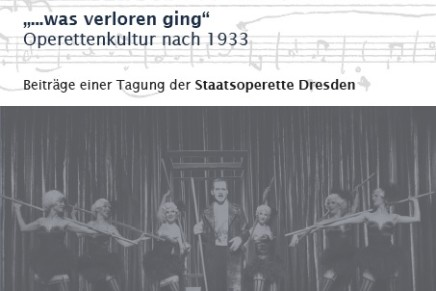 """…was verloren ging"": A New Book About Operetta Before & After 1933"