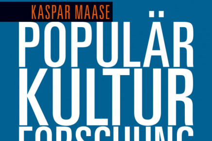 "Diversity Of Questions & Multiplicity Of Approaches: Kaspar Maase's ""Einführung in die Populärkulturforschung"""