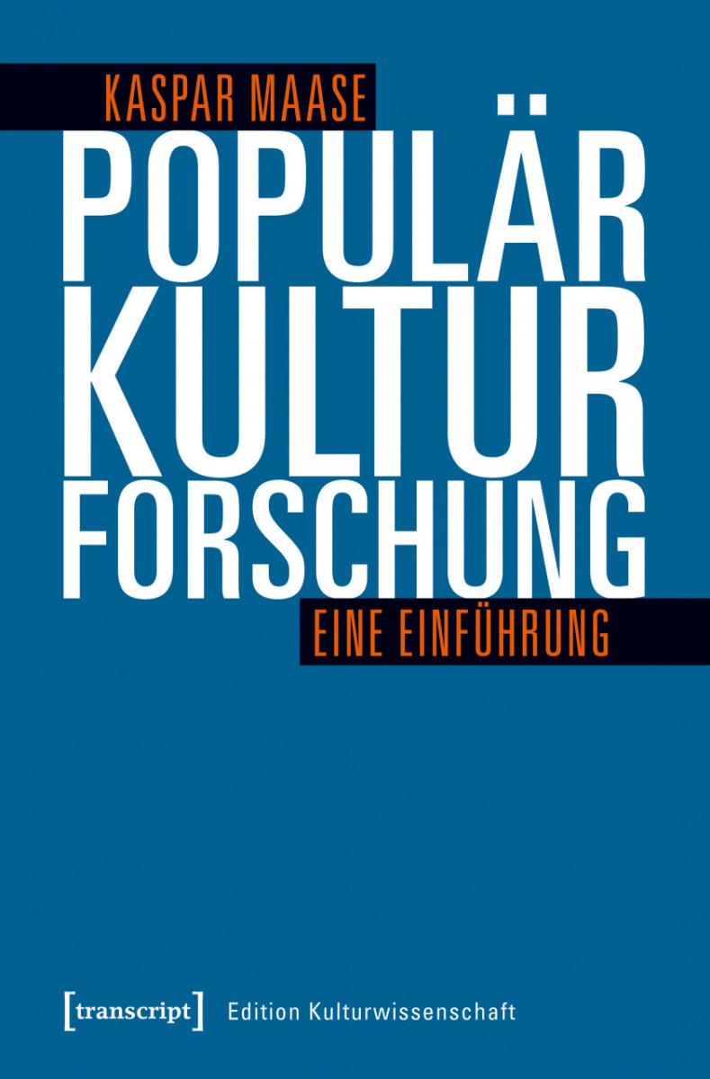 """Kaspar Maase's """"Populärkultur: Eine Einführung."""" (Photo: transcript Verlag, 2019)"""