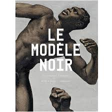 "The cover for the catalogue ""Le Modéle Noir,"" Orsay Museum 2019"