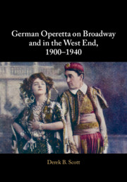 "The cover of Derek B. Scott's ""German Operetta on Broadway and in the West End, 1900-1940."" (Photo: Cambridge University Press)"