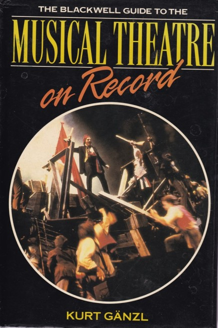 """Revisiting Kurt Gänzl's """"Guide to Musical Theatre On Record"""""""