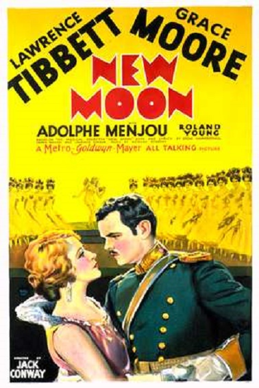 "Poster for the film version of ""The New Moon§ starring Grace Moore and Lawrence Tibbett, plus Adolphe Menjou as the Governor."