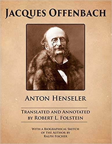 "The English version of Anton Henseler's ""Jacques Offenbach,"" published by the Operetta Foundation."