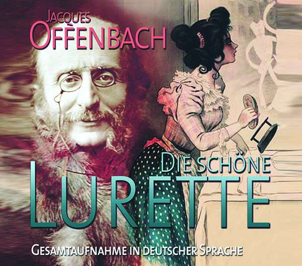 "The 2019 CD release of Offenbach's ""Die schöne Lurette"" with a recording from Leipzig, 1958. (Photo: Relief CD)"