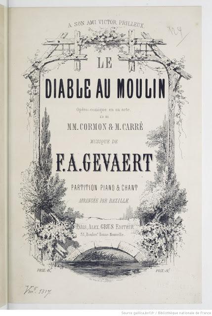 """The opera """"Le Diable au moulin"""" by François-Auguste Gevaert."""
