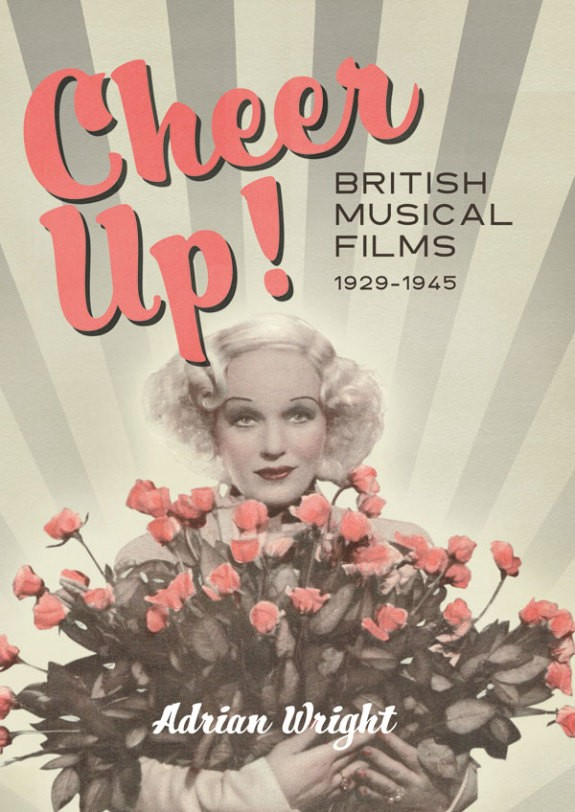 "Gitta Alpar on the cover of ""Cheer Up! British Musical Films 1929-1945."" (Photo: Boydell and Brewer)"
