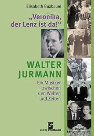 The 2006 biography of Walter Jurmann by Elisabeth Buxbaum. (Photo: Edition Steinbauer)