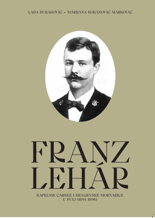 The Lehár book by Lade Duraković and Marijane Kokanović Marković, 2020.