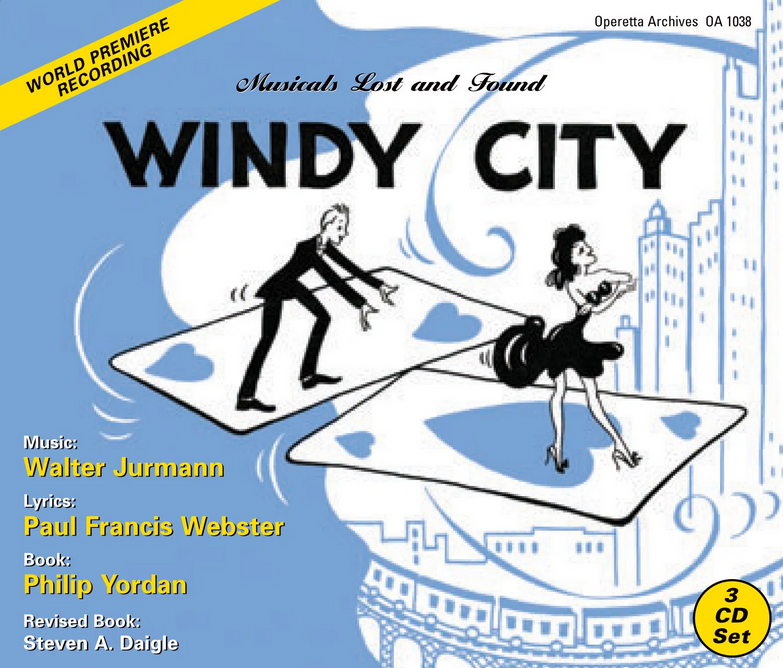 "The world-premiere recording of Walter Jurmann's ""Windy City,"" released by the Operetta Foundation in 2020 in their ""Musicals Lost & Found"" series."