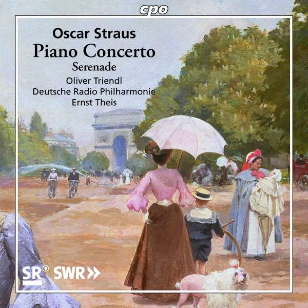 The cpo recording of Oscar Straus' piano concerto and other orchestral rarities.
