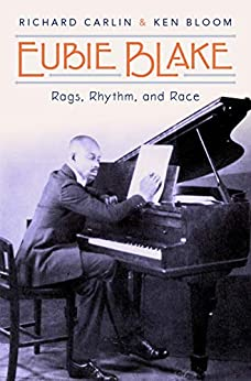 """Eubie Blake: Rags, Rhythm and Race"" by Richard Carlin and Ken Bloom. (Photo: Oxford University Press)"