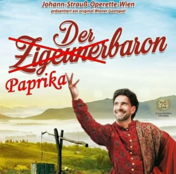 "A poster for a recent ""Zigeunerbaron"" production by Johann-Strauß-Operette Wien has been adapted and is now circulating on Instragram as ""Der Paprika Baron."""