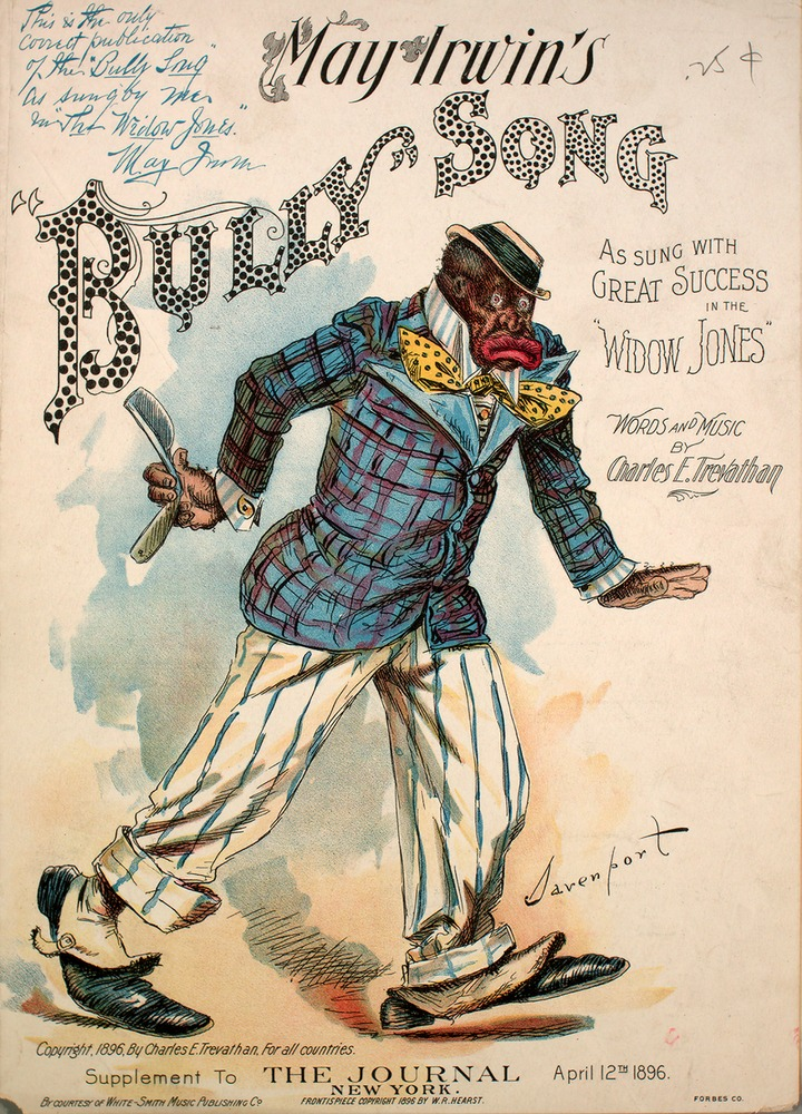 """The """"Bully Song"""" by Charles E. Trevathan from """"Widow Jones,""""  1896. It documents typical racial stereotypes of the era. Photo: The Journal, New York)"""