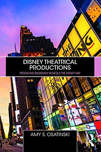 "Amy Osatinski's 2019 book ""Disney Theatrical Productions: Producing Broadway Musicals the Disney Way."" (Photo: Routledge)"