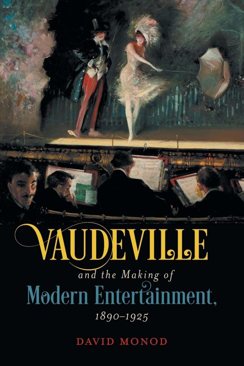 "David Monod's ""Vaudeville."" (Photo: The University of North Carolina Press)"