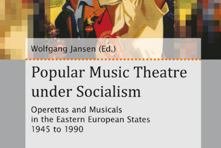 """Popular Music Theatre Under Socialism"": Operettas & Musicals In The Eastern European States 1945-1990"
