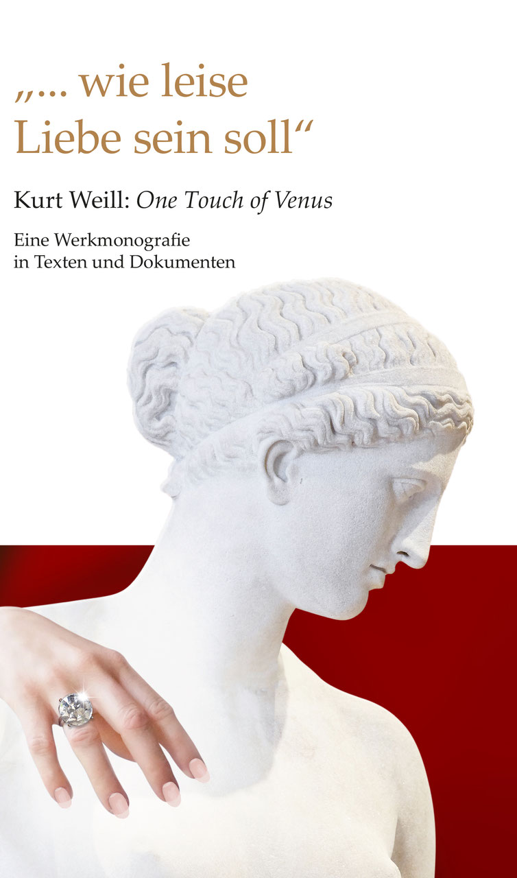 """The book """"...wie leise Liebe sein soll"""" about Weill's """"One Touch of Venus,"""" published by Staatsoperette Dresden."""