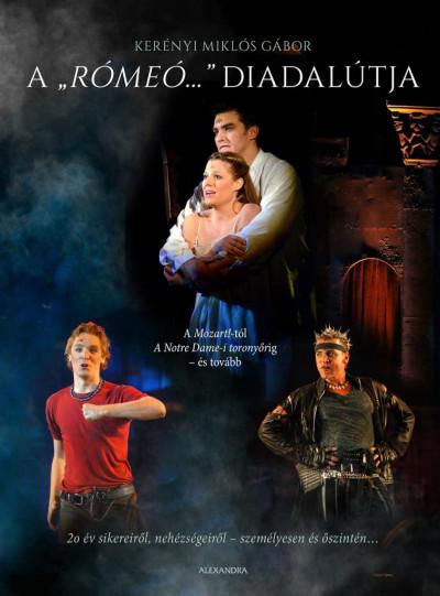 "Miklós Gábor Kerényi's book ""A 'Rómeó...' diadalútja,"" published by Alexandra, 2020."