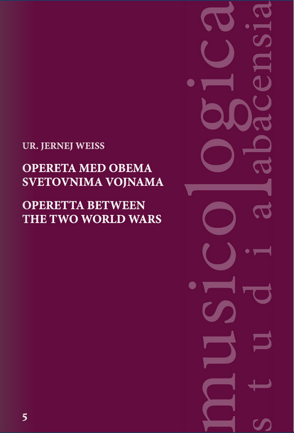 """The cover of """"Operetta Between the Two World Wars,"""" edited by Jernej Weiss in 2021."""