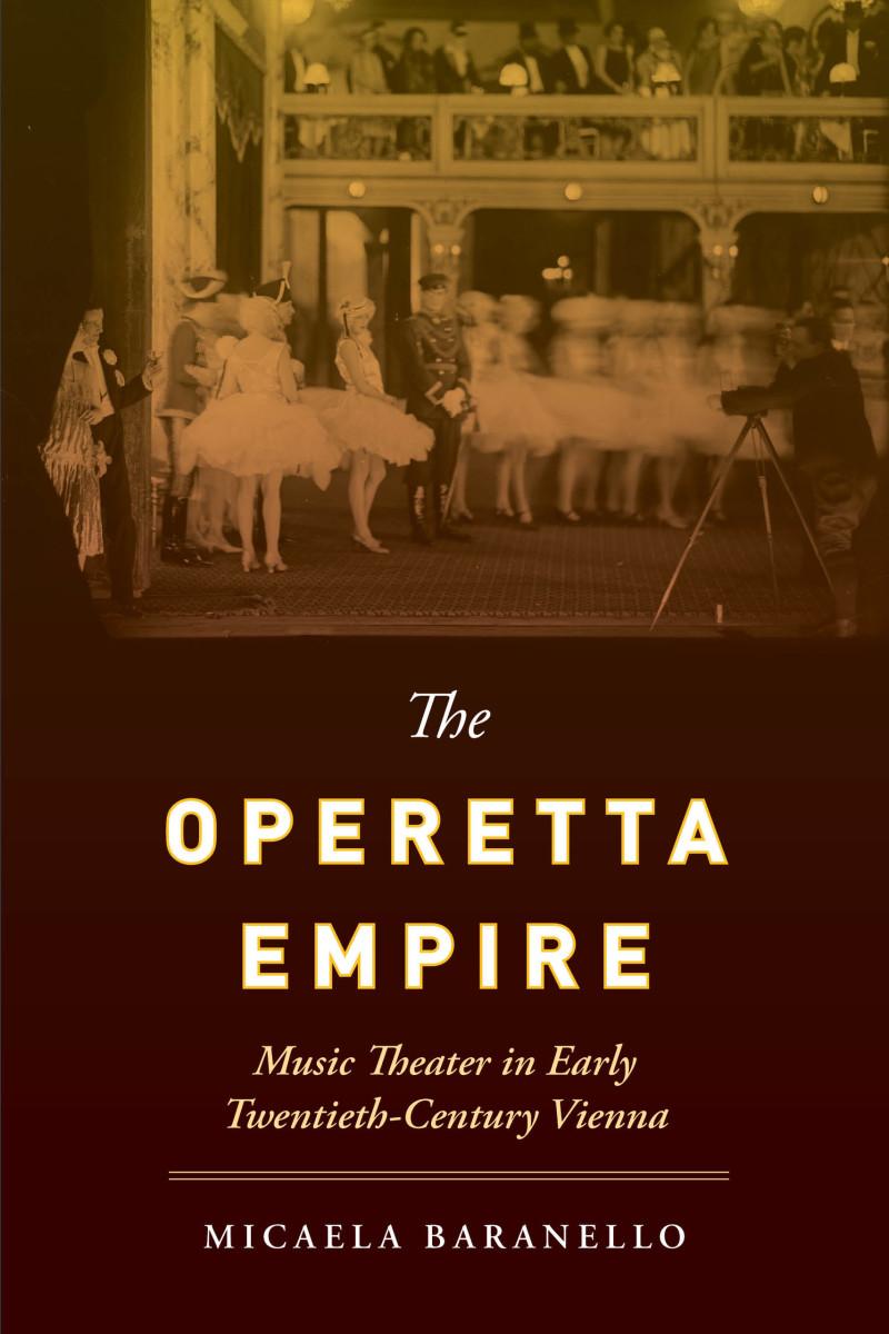 """Micael Baranello's """"The Operetta Empire."""" (Photo: University of California Press)"""