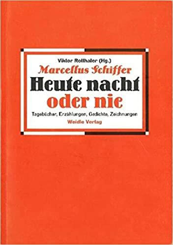 """The book """"Marcellus Schiffer: Heute nacht oder nie,"""" edited by Viktor Rotthaler. (Photo: Weidle Verlag)"""