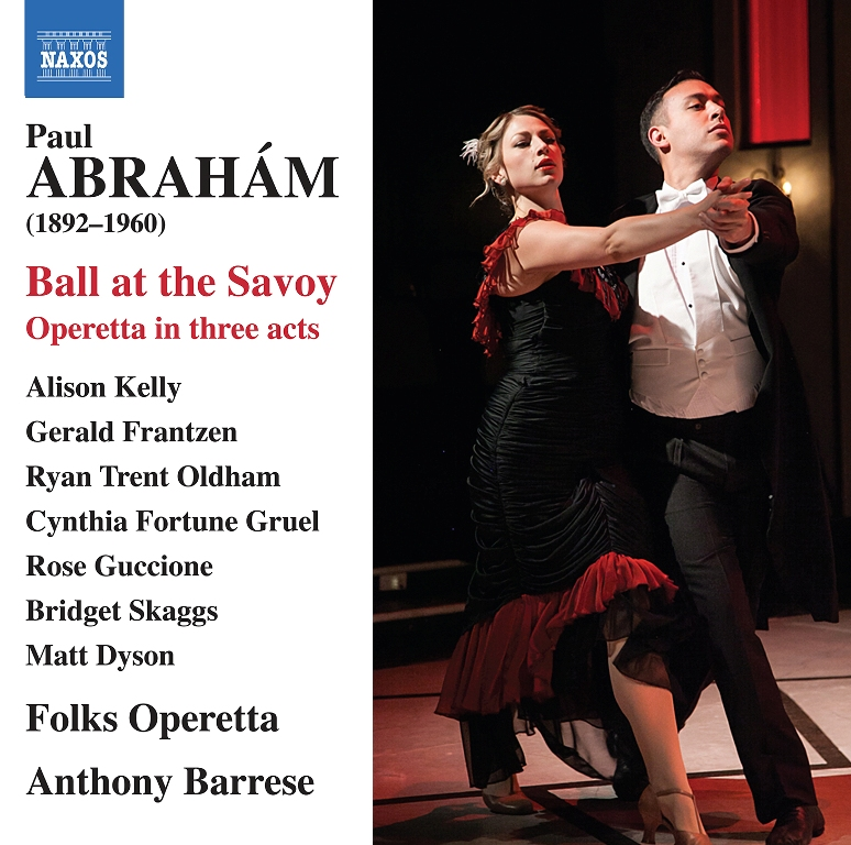"""The cover of the 2014 recording of Ábrahám's """"Ball at the Savoy"""" with the forces of Chicago Folks Operetta. (Photo: Naxos)"""