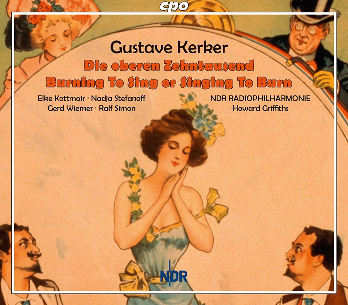 """Kerker's """"Die oberen Zehntausend"""" combined with """"Burning to Sing"""" on a double disc album. (Photo: cpo)"""