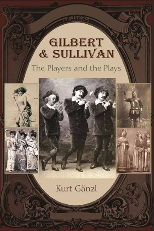 "The new ""Gilbert & Sullivan: The Players and the Plays"" by Kurt Gänzl. (Photo: SUNY Press)"