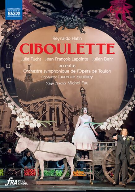 "One Singular Sensation? Hahn's ""Ciboulette"" Re-Released On DVD By Naxos"